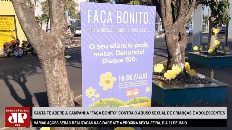 """Santa Fé do Sul adere à campanha """"Faça Bonito"""" contra o abuso sexual de crianças e adolescentes. Varias ações estão sendo realizadas"""